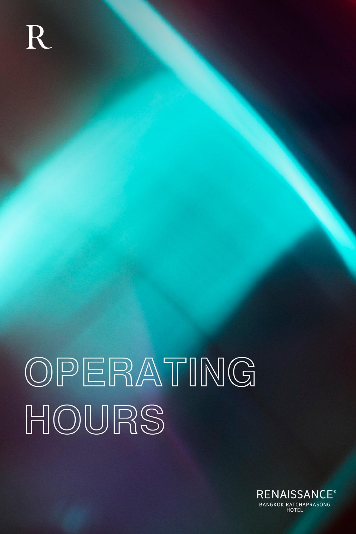 Renaissance Bangkok Ratchaprasong would like to update operating hours